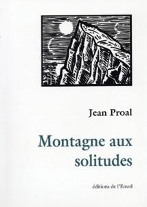 Montagne aux solitudes Jean Proal