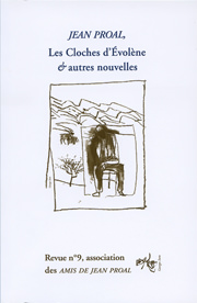 Revue n°9 des Amis de Jean Proal. Les cloches d'Evolène et autres nouvelles