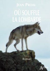 nouvelle édition 2019 de Où souffle la Lombarde de Jean Proal