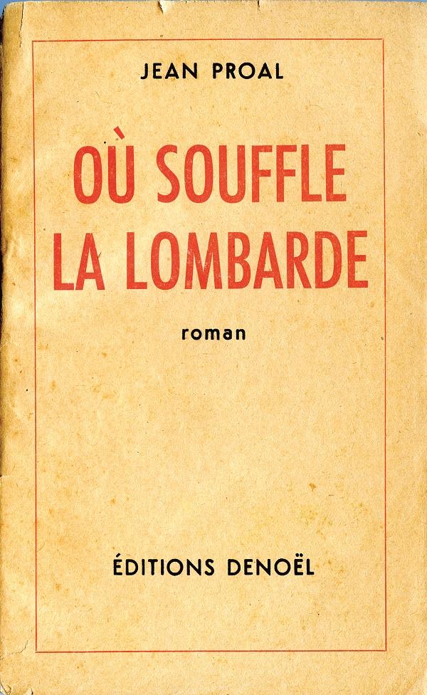 Où souffle la lombarde - Jean Proal